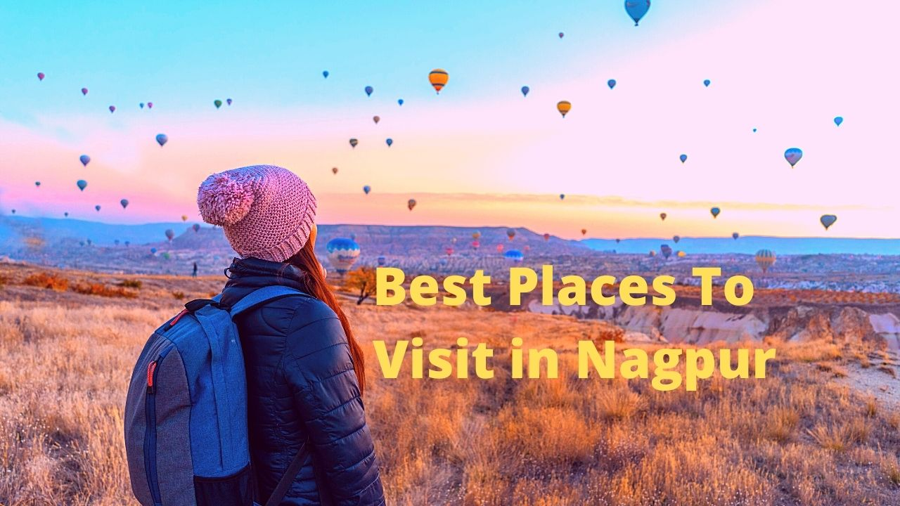 Best Places to Visit in Nagpur