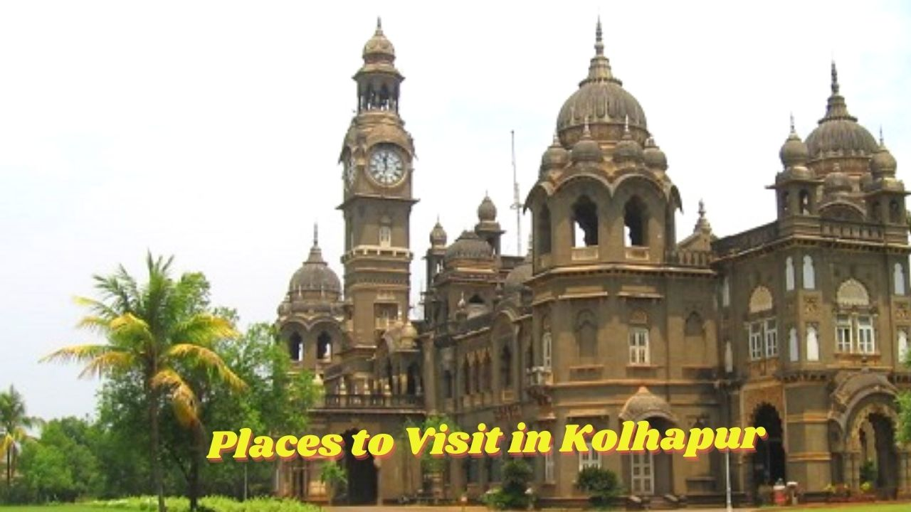 Places to Visit in Kolhapur